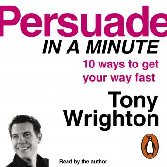Persuade in a Minute, Tony Wrighton