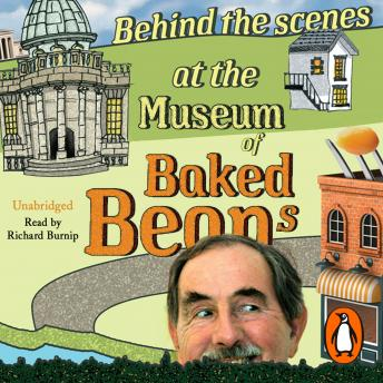 Download Behind the Scenes at the Museum of Baked Beans: My Search for Britain's Maddest Museums by Hunter Davies