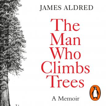 Man Who Climbs Trees, James Aldred