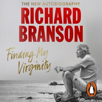 Download Finding My Virginity: The New Autobiography by Sir Richard Branson