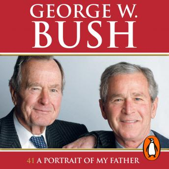Download 41: A Portrait of My Father by George W. Bush