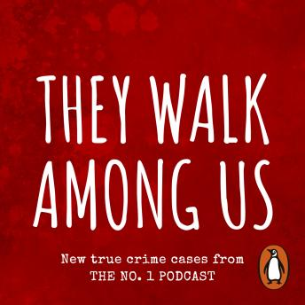 Download They Walk Among Us: New true crime cases from the No.1 podcast by Rosanna Fitton