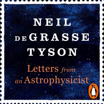 Download Letters from an Astrophysicist by Neil Degrasse Tyson