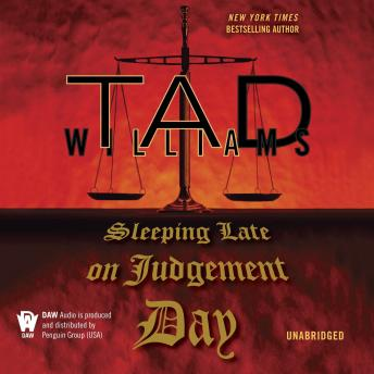 Sleeping Late On Judgement Day, Tad Williams
