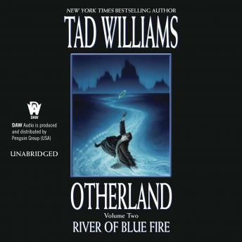 River of Blue Fire: Otherland Book 2, Tad Williams