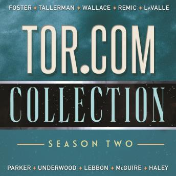 Tor.com Collection: Season 2: Season 2, K. J. Parker, Seanan Mcguire,  , Matt Wallace, Michael R. Underwood, Andy Remic, Victor Lavalle, David Tallerman, Guy Haley, Emily Foster, Tim Lebbon