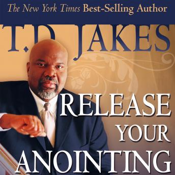 Release Your Anointing: Tapping the Power of the Holy Spirit in You sample.