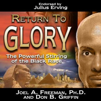 Return to Glory: The Powerful Stirring of the Black Race, Don Griffin, Joel Freeman