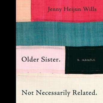 Older Sister. Not Necessarily Related.: A Memoir