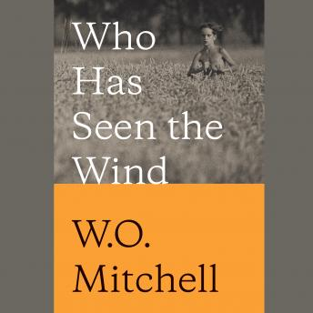Who Has Seen the Wind, W.O. Mitchell