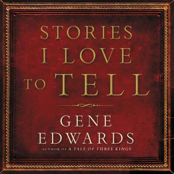 Stories I Love to Tell, Gene Edwards