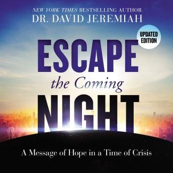Escape the Coming Night, Dr.  David Jeremiah