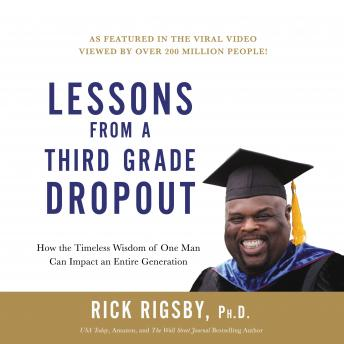 Lessons From a Third Grade Dropout, Rick Rigsby