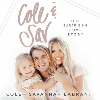 Download Cole and   Sav: Our Surprising Love Story by Cole Labrant, Savannah Labrant