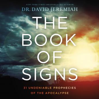 Download Book of Signs: 31 Undeniable Prophecies of the Apocalypse by David Jeremiah