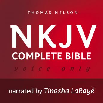 Voice Only Audio Bible - New King James Version, NKJV (Narrated by Tinasha LaRayé): Complete Bible: Holy Bible, New King James Version