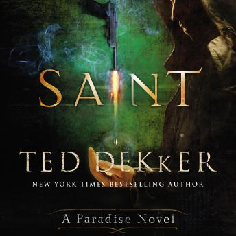 Download Saint: A Paradise Novel by Ted Dekker