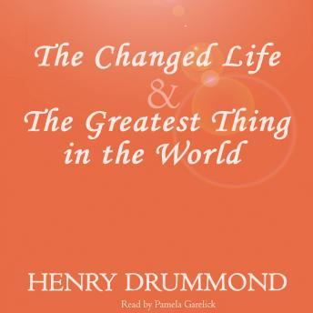 Changed Life and The Greatest Thing In The World, Henry Drummond