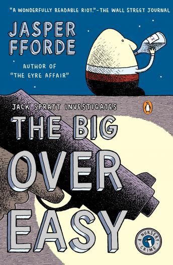 Big Over Easy: A Nursery Crime, Jasper Fforde