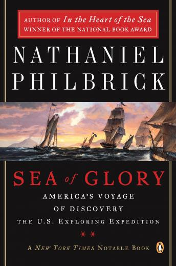 Download Sea of Glory: America's Voyage of Discovery, the U.S. Exploring Expedition, 1838-1842 by Nathaniel Philbrick