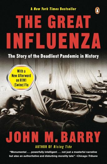 Great Influenza: The Epic Story of the Deadliest Plague in History, John M. Barry