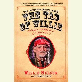 Tao of Willie: A Guide to the Happiness in Your Heart, Turk Pipkin, Willie Nelson