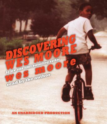 Discovering Wes Moore (The Young Adult Adaptation), Wes Moore
