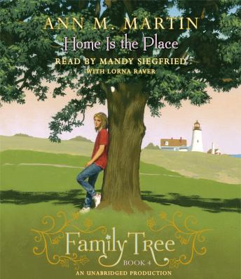 Family Tree Book Four: Home Is the Place, Ann M. Martin
