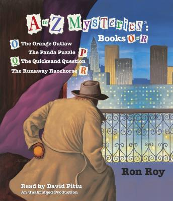 to Z Mysteries: Books O-R: The Orange Outlaw; The Panda Puzzle; The Quicksand Question; The Runaway Racehorse, Ron Roy