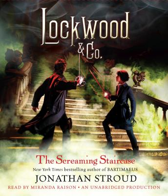 Listen Free To Lockwood Co The Screaming Staircase Lockwood Co Book 1 By Jonathan Stroud With A Free Trial