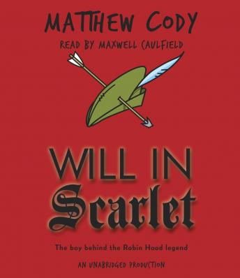 Will in Scarlet, Matthew Cody