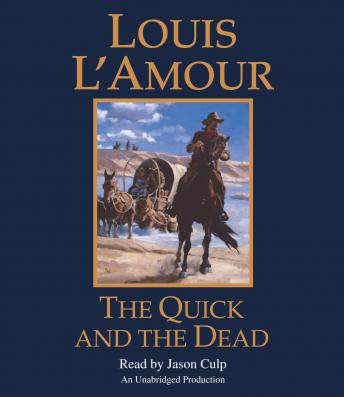 Quick and the Dead, Louis L'amour