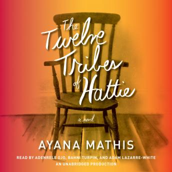 Twelve Tribes of Hattie (Oprah's Book Club 2.0), Audio book by Ayana Mathis