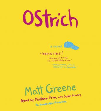 Ostrich: A Novel, Matt Greene