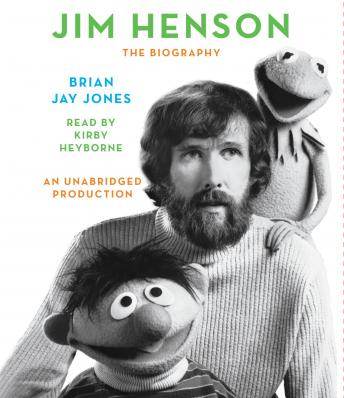 Jim Henson: The Biography, Brian Jay Jones