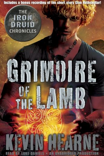 Grimoire of the Lamb: An Iron Druid Chronicles Novella, Kevin Hearne