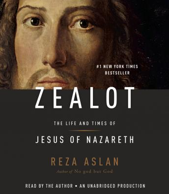 Download Zealot: The Life and Times of Jesus of Nazareth by Reza Aslan