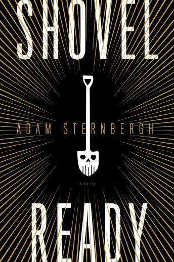 Shovel Ready: A Novel