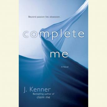 Complete Me: The Stark Series #3, J. Kenner