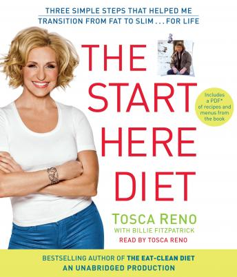 Start Here Diet: Three Simple Steps That Helped Me Transition from Fat to Slim . . . for Life, Tosca Reno, Billie Fitzpatrick