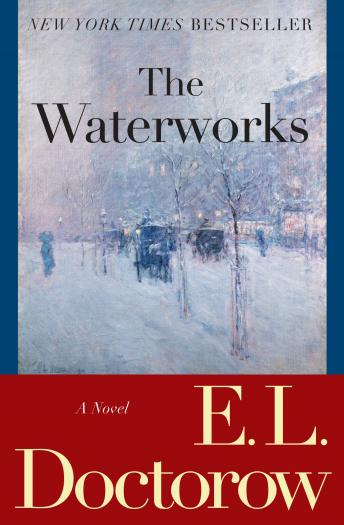 Waterworks: A Novel, E.L. Doctorow