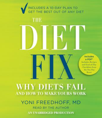 Diet Fix: Why Diets Fail and How to Make Yours Work, Yoni Freedhoff M.D.