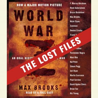 Download World War Z: The Lost Files: A Companion to the Abridged Edition by Max Brooks