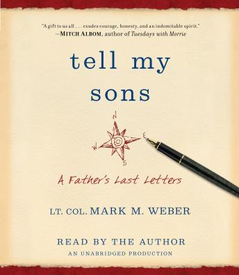 Tell My Sons: A Father's Last Letters, Lt. Col. Mark Weber