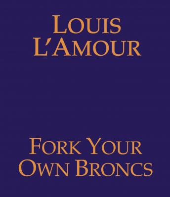 Fork Your Own Broncs, Louis L' Amour, Louis L'Amour