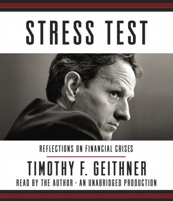 Download Stress Test: Reflections on Financial Crises by Timothy F. Geithner