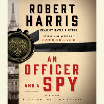 Download Officer and a Spy: A novel by Robert Harris
