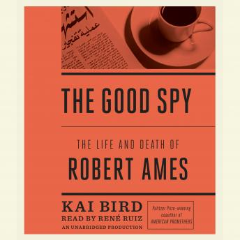 Good Spy: The Life and Death of Robert Ames sample.