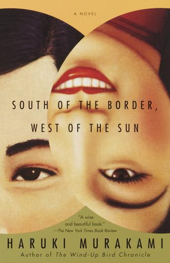 South of the Border, West of the Sun: A Novel, Haruki Murakami