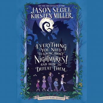 Everything You Need to Know About NIGHTMARES! and How to Defeat Them: The Nightmares! Handbook, Jason Segel, Kirsten Miller